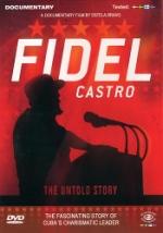 Fidel Castro / The untold story