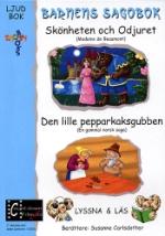 Barnens sagobok / Skönheten + Pepparkaksgubben