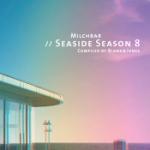 Milchbar/Seaside Season 8