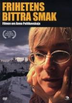 Frihetens bittra smak / Om Anna Politkovskaja
