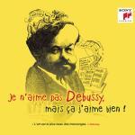 Je N`aime Pas Debussy Mais Ca J`aime Bien!