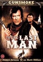Gunsmoke / To the last man