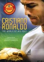 Cristiano Ronaldo - The world at his feet