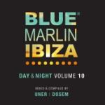 Blue Marlin Ibiza - Day & Night Vol 10