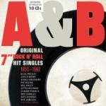 "A & B / Original 7"" Rock`n`Roll Hit Singles"