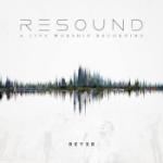 Resound / A Live Worship Recording