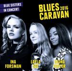 Blues Caravan 2016 (Ina Forsman/Layla Zoe/T.T.)