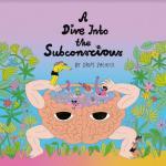 A Dive Into The Subconscious