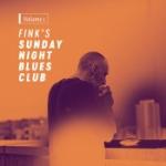 Fink`s Sunday Night Blues Club Vol 1