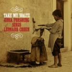 Take my waltz/Sings L. Cohen