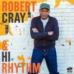 Robert Cray & Hi Rhythm 2017