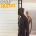 Only Yazoo - The best of Yazoo
