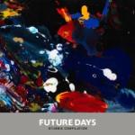 Future Days (Stubbie Compilation)