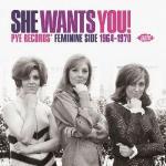 She Wants You! Pye Records Feminine Side 1964-70
