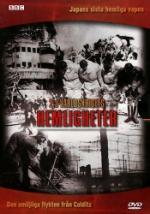 Andra världskrigets hemligheter / Japans sista..
