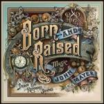 Born and raised 2012
