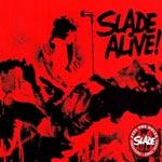 Slade alive! 1972 (Rem)