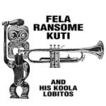 Fela Ransome Kuti & His Koola Lobit