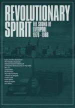 Revolutionary Spirit/Sound Of Liverpool 1976-88