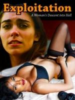 Exploitation - A Women`s Decent Into Hell