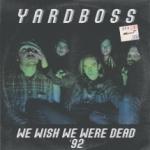 We Wish We Were Dead `92