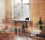 Electronic Chamber Music