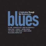 Blues - A Celebration Through Ten Masterpieces