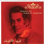 Tribute To Farid El Atrache