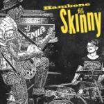Hambone Skinny