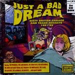 Just A Bad Dream / Sixty British Garage Nuggets