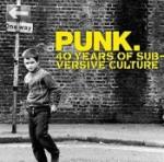 Punk - 40 Years Of Subversive Culture