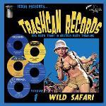Trashcan Records Vol 1 - Wild Safari