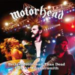 Better Motörhead than dead/Live