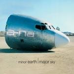 Minor earth Major sky 2000 (Deluxe/Rem)