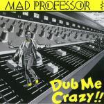 Dub Me Crazy Pt 1