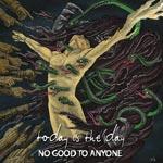 No good to anyone (Coloured)