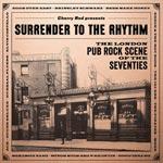 Surrender To The Rhythm - London pub rock...