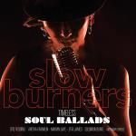 Slow Burners / Timeless Soul Ballads