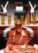 Hunter- Hunter S. Thompsons Vilda Och Sällsamma Leverne