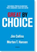 Great By Choice - Hur Några Företag Blomstrar Trots Osäkerhet, Kaos Och (o)tu