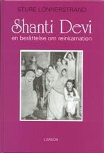 Shanti Devi - En Berättelse Om Reinkarnation