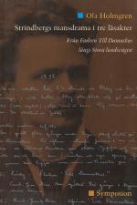 Strindbergs Mansdrama I Tre Läsakter - Från Fadren Till Damaskus Längs Stora Landsvägen