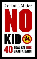 No Kid - 40 Skäl Att Inte Att Skaffa Barn