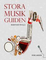 Stora Musikguiden (rev Uppl) - Musikteori För Alla