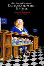 Det Mjuka Monstret Bryssel - Eller Europas Omyndigförklaring