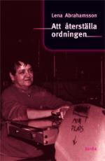 Att Återställa Ordningen - Könsmönster Och Förändring I Arbetsorganisationer