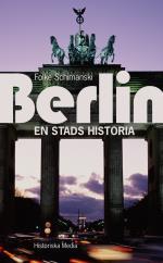 Berlin - En Stads Historia