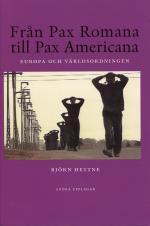 Från Pax Romana Till Pax Americana - Europa Och Världsordningen