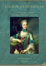 Liksom En Herdinna - Litterära Teman I Svenska Kvinnoporträtt Under 1700-tal