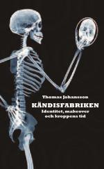 Kändisfabriken - Identitet, Makover Och Kroppens Tid